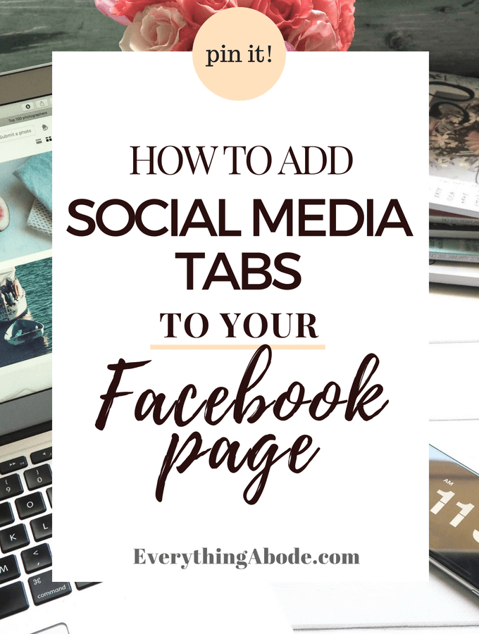 HOW TO ADD SOCIAL MEDIA TABS TO YOUR FACEBOOK PAGE! To find out more, Click the Pin! www.EverythingAbode.com