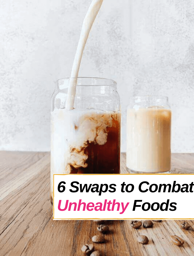 6 Easy Swaps to Combat the Most Unhealthy Foods- Everything Abode