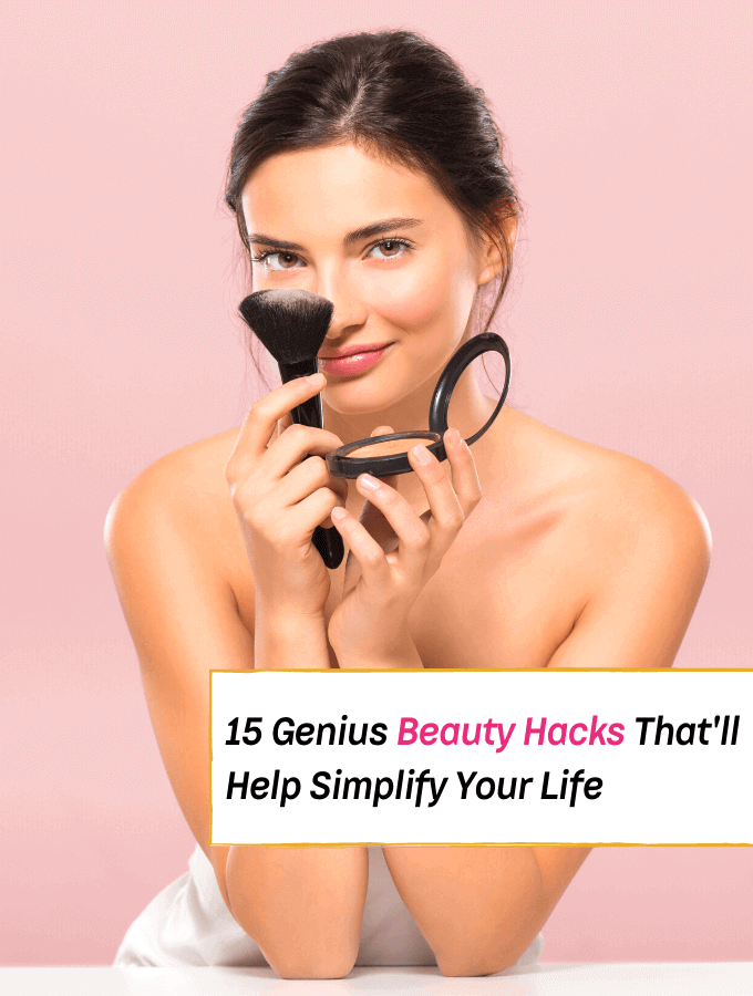 15 Genius Beauty Hacks That'll Simplify Your Life - Everything Abode