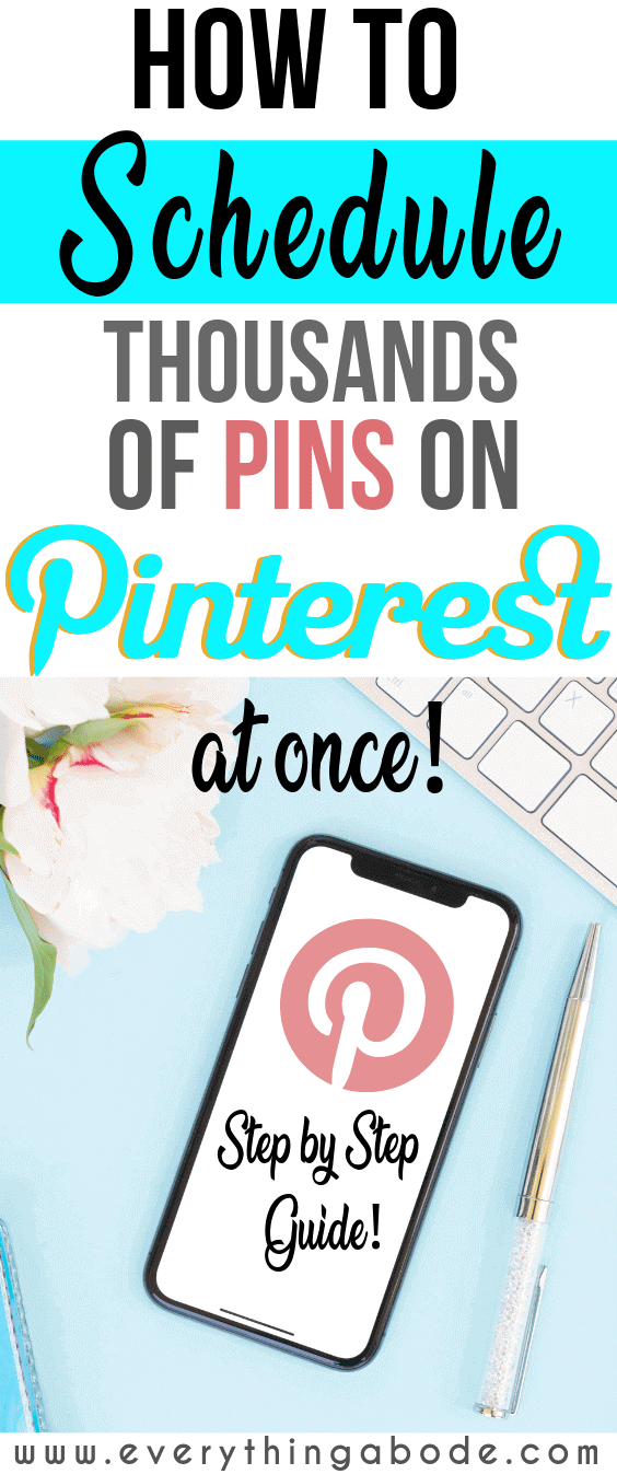 HOW TO SCHEDULE THOUSANDS OF PINS AT ONCE! via @everythingabode