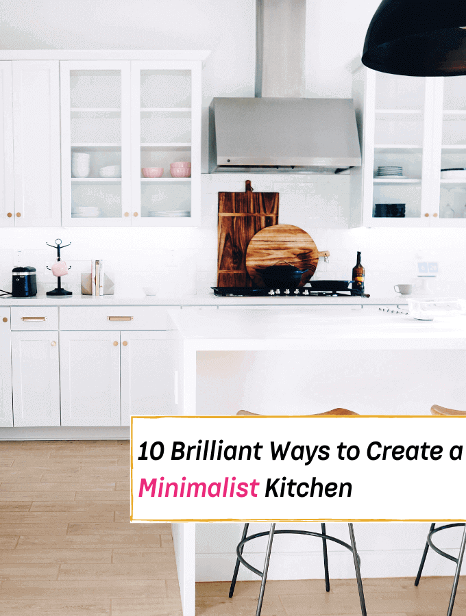 10 Brilliant Ways to Create The Minimalist Kitchen of Your Dreams