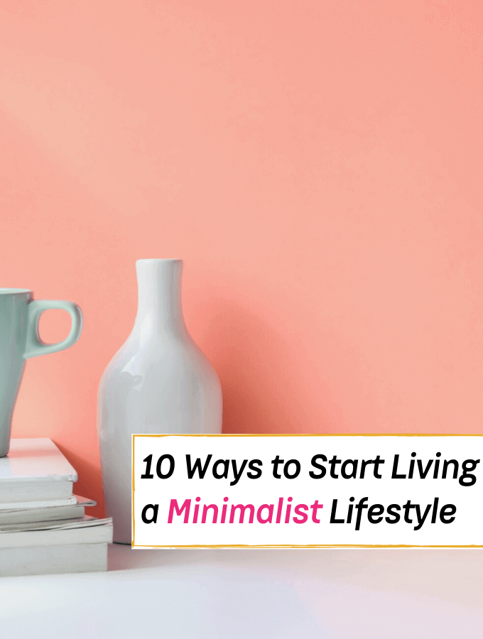 10 Ways to Start Living Like a True Minimalist Now - Everything Abode