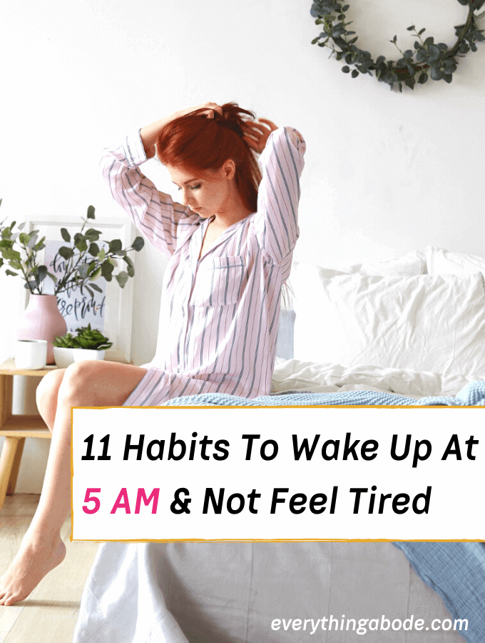 11 Habits to Wake Up at 5 AM Everyone Needs to Know. How to wake up early - Everything Abode
