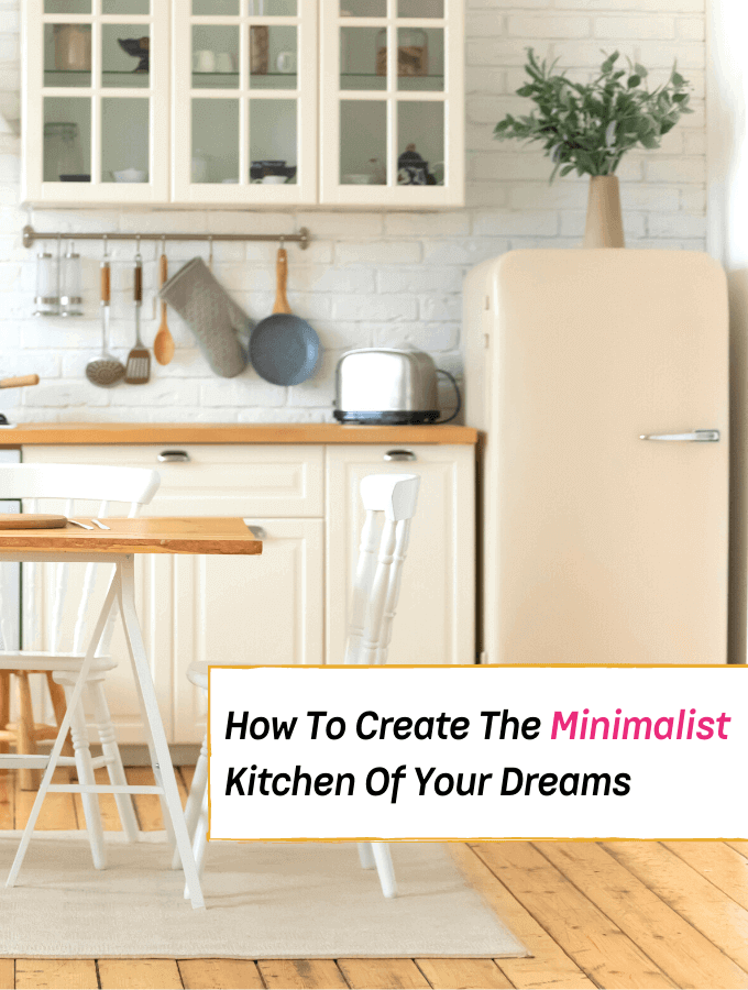 How To Create The Minimalist Kitchen Of Your Dreams