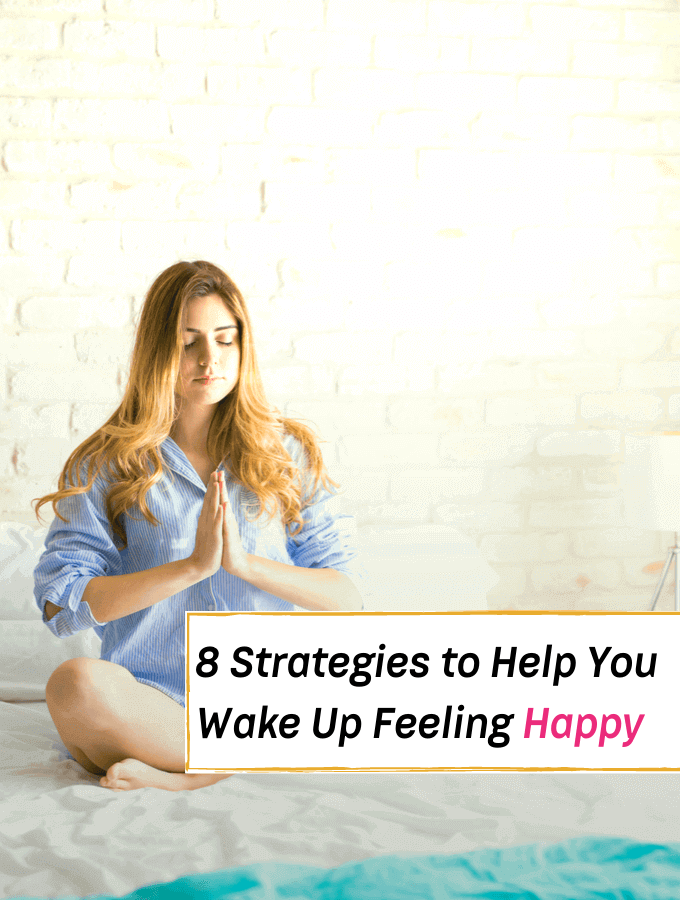 8 Proven Strategies That'll Help You Wake Up Feeling Happy - Everything Abode
