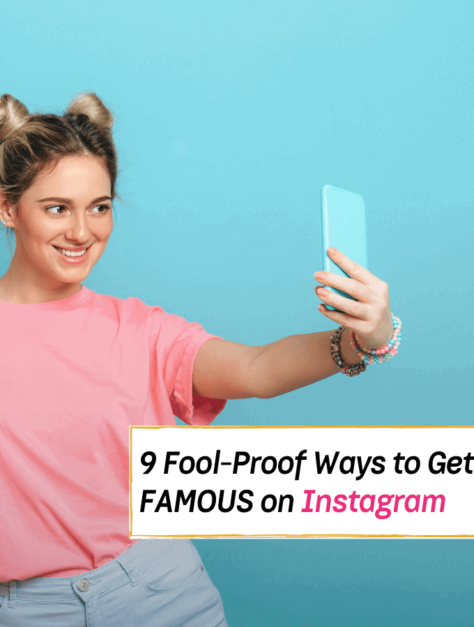 9 Fool-Proof Ways to Get FAMOUS on Instagram - Everything Abode
