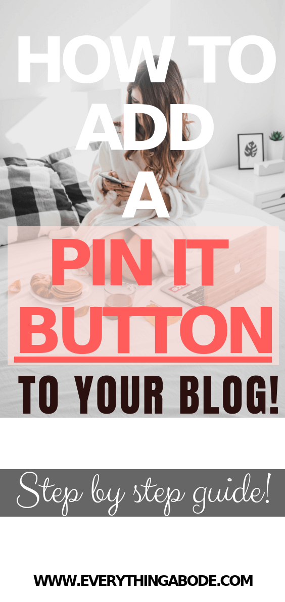 Add a Customized 'Pin It' Button To Your Blog! ♡ www.Everythingabode.com #blogger #blogging #bloggingtips #pinit #pinning #customize
