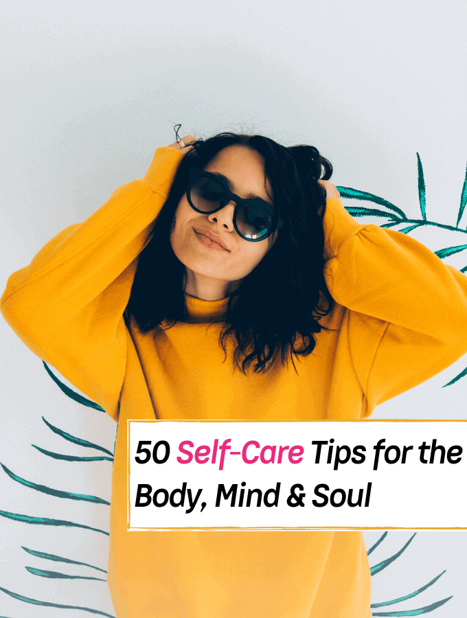 50 Self-Care Tips for the Mind, Body & Soul - Everything Abode