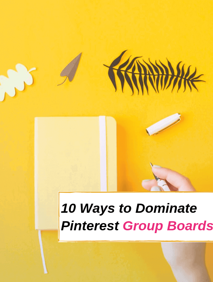 How to Dominate Pinterest Group Boards Like A Pro!