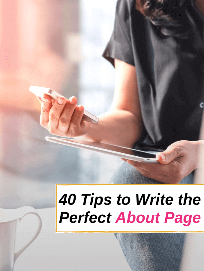 40 Tips to Write The Perfect About Page