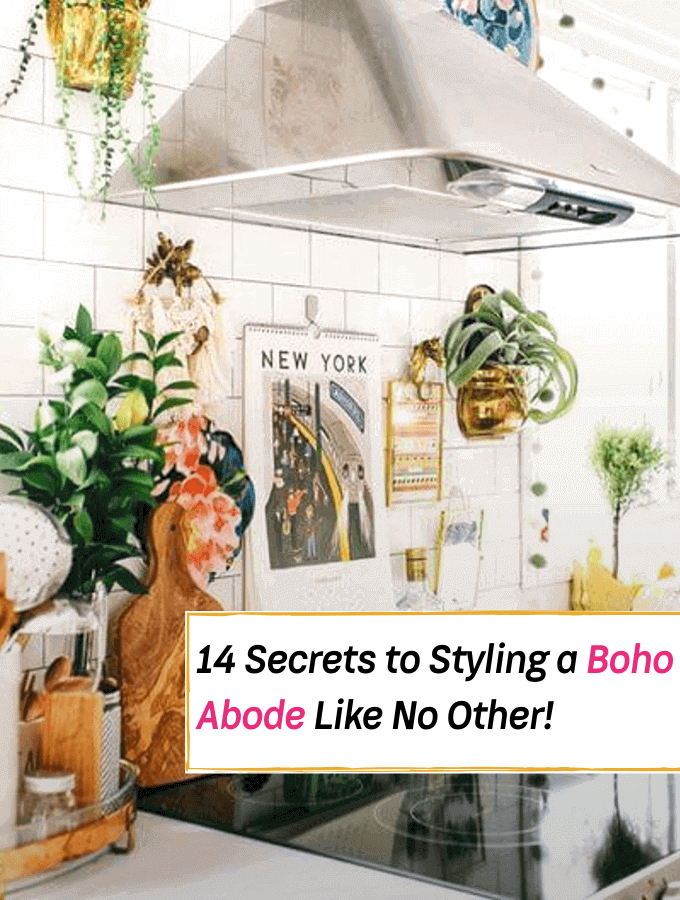 14 Secrets to Styling a Bohemian Abode Like No Other - Everything Abode Home