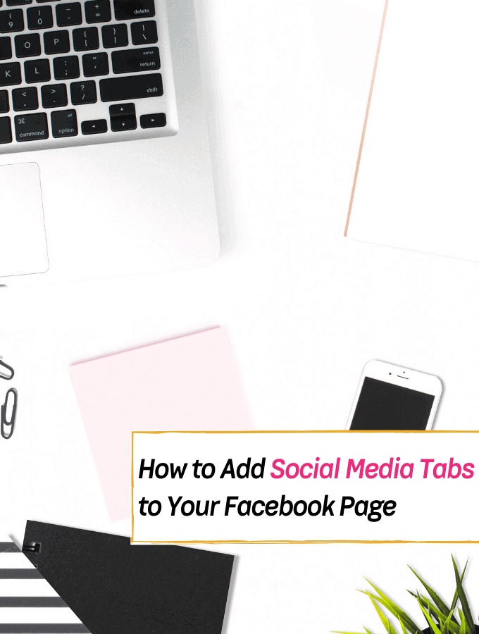 How to Add Social Media Tabs to Your Facebook Page - Everything Abode