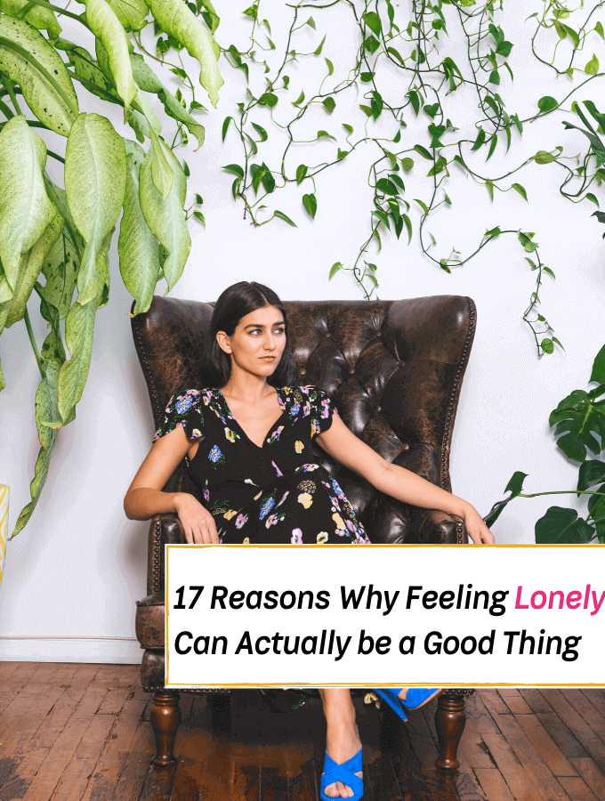 17 Reasons Why Feeling Lonely Can Actually be a Good Thing - Everything Abode Personal growth
