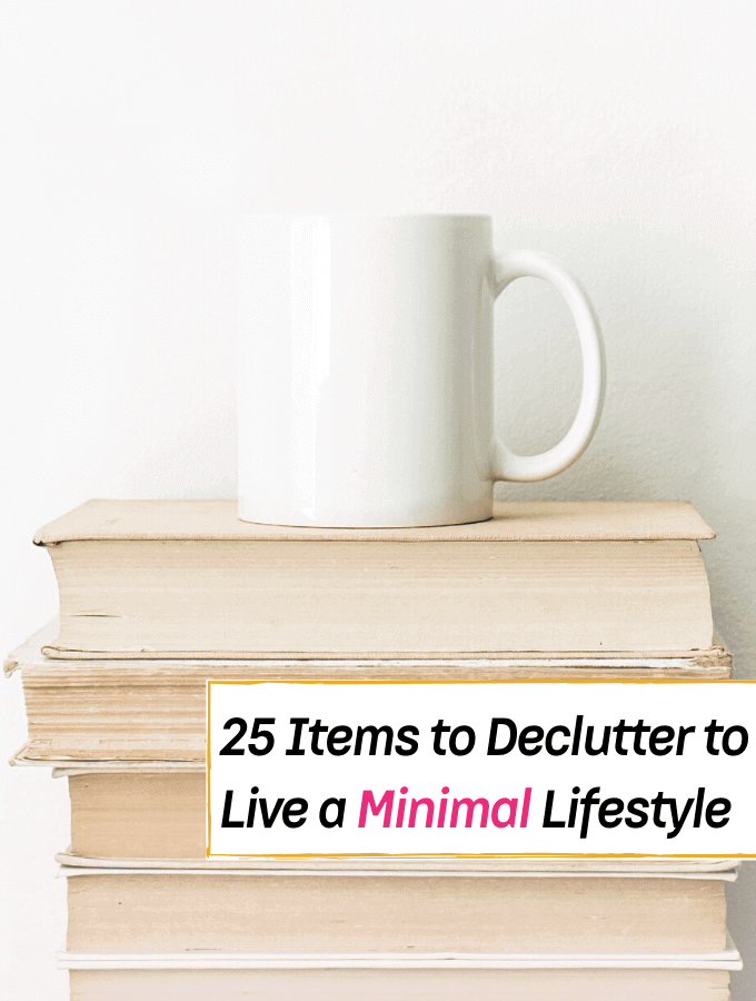 25 Items to Declutter to Live a Minimalist Lifestyle at Home - Everything Abode