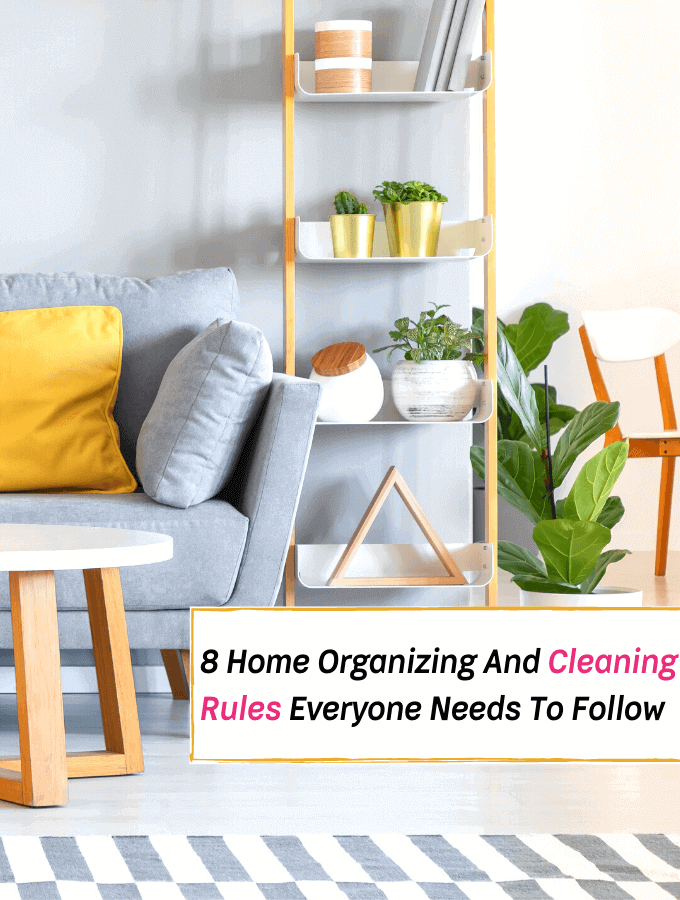 8 Home Organizing & Cleaning Rules Everyone Needs To Follow - Everything Abode