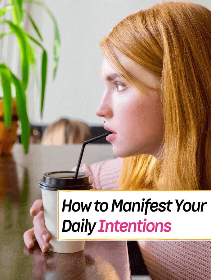 How to Manifest Your Daily Intentions - Everything Abode