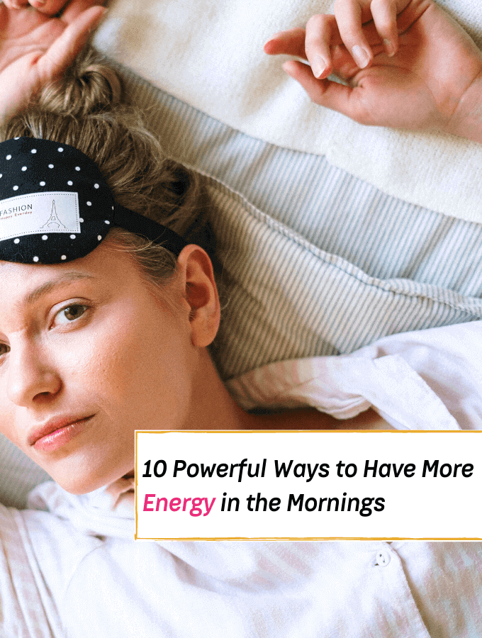 10 Ways to Have More Energy in the Mornings - Everything Abode