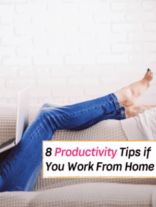 8 Productivity Tips That WORK if You Work From Home - Everything Abode