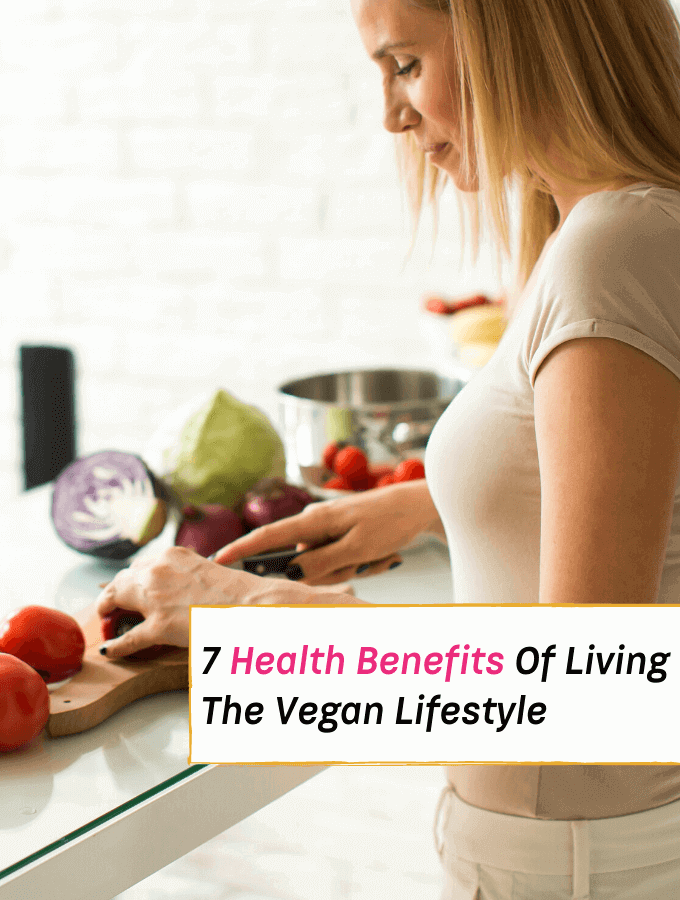 Health Benefits Of Living The Vegan Lifestyle - Everything Abode