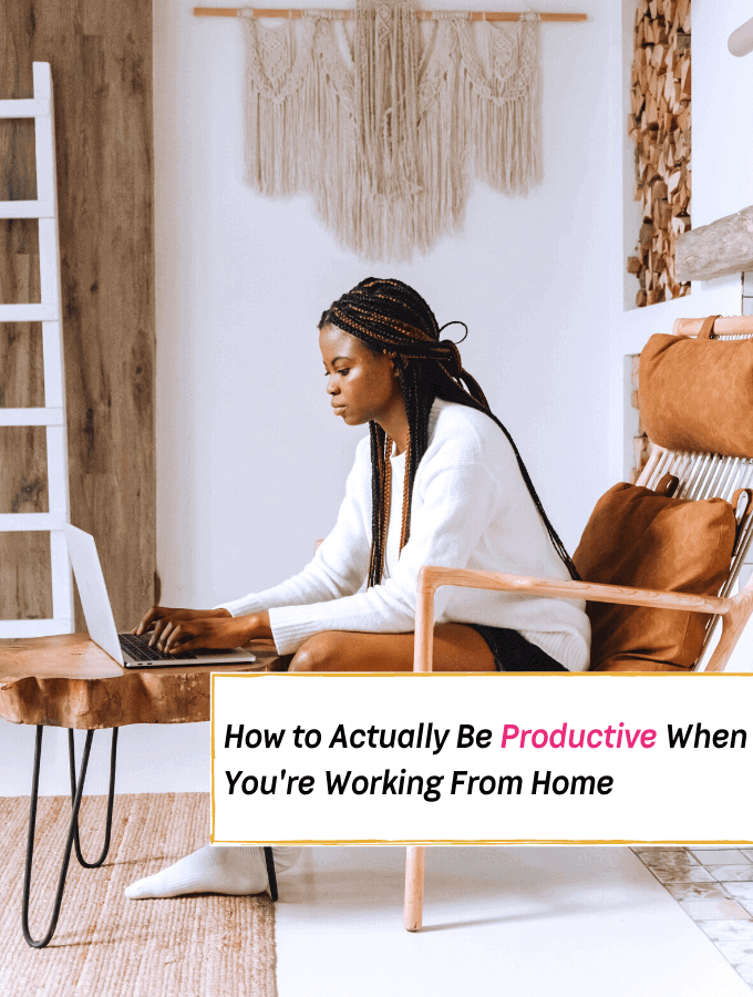How to Actually Be Productive When You're Working From Home - Everything Abode