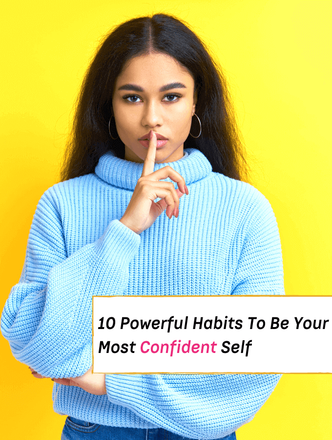 10 Powerful Ways To Be Your Most Confident Self - Everything Abode