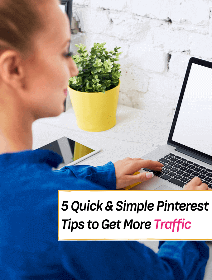 5 Quick & Simple Pinterest Tips to Get More Traffic -- Everything Abode