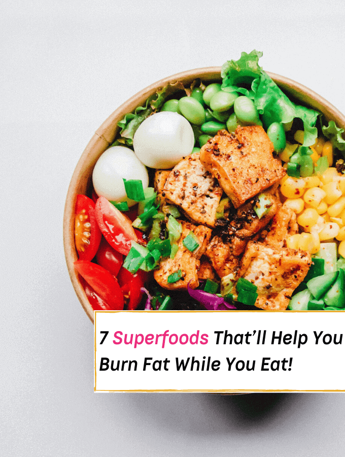 7 SuperFoods That'll Help You Lose Weight & Burn Fat -- Everything Abode