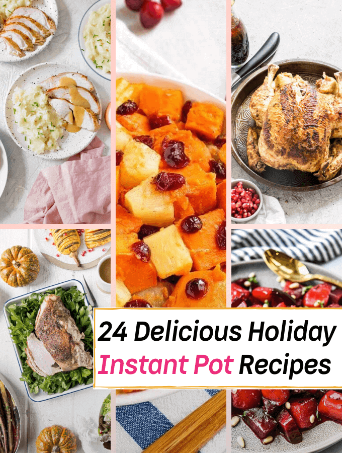 24 Delicious Holiday Recipes in Your Instant Pot - Everything Abode