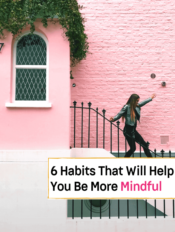 6 Habits That Will Help You Be More Mindful in the New Year - Everything Abode