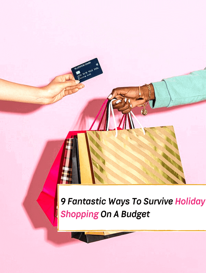 9 Fantastic Ways To Survive Holiday Shopping On A Budget This Year