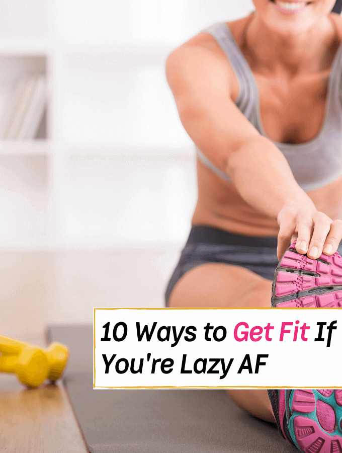10 Ways to Get Fit If You're Lazy AF - Everything Abode