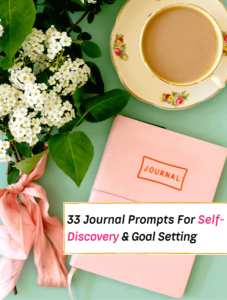 33 Journal Prompts For Self-Discovery (A Focused 2021 Goal Setting Challenge) - Everything Abode