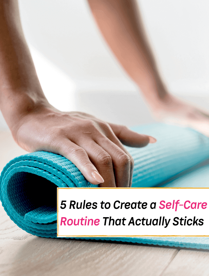 5 Solid Rules For Creating a Self-Care Routine That Actually Sticks - Everything Abode