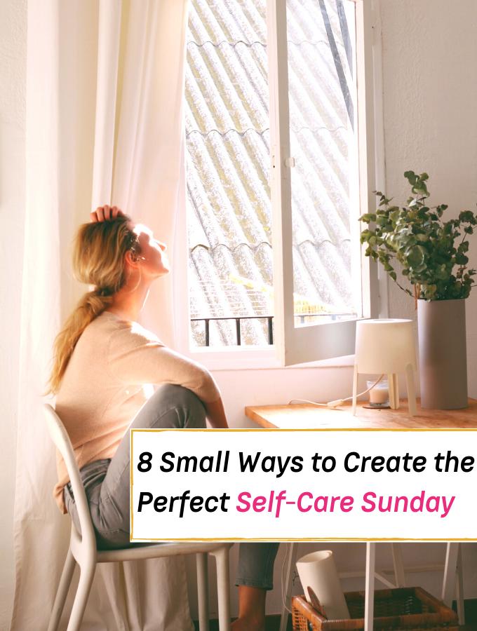8 Small Ways to Create the Perfect Self-Care Sunday - Everything Abode