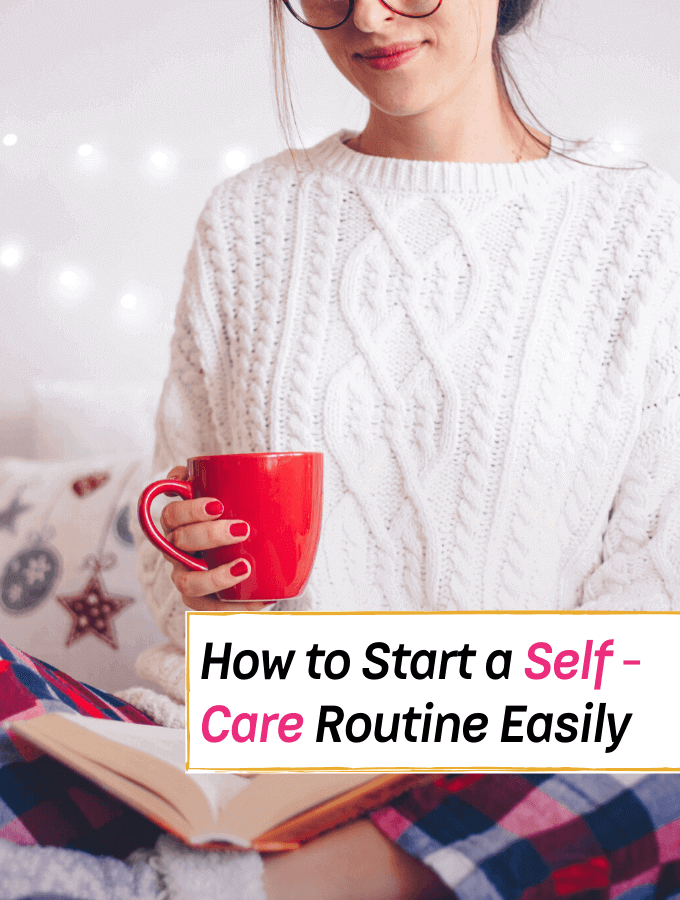 How to start a self care routine easily - Everything Abode