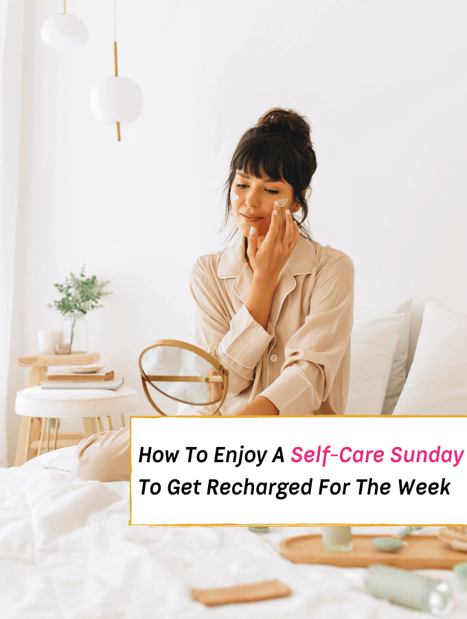 Powerful Ways to Create the Perfect Self-Care Sunday - Everything Abode