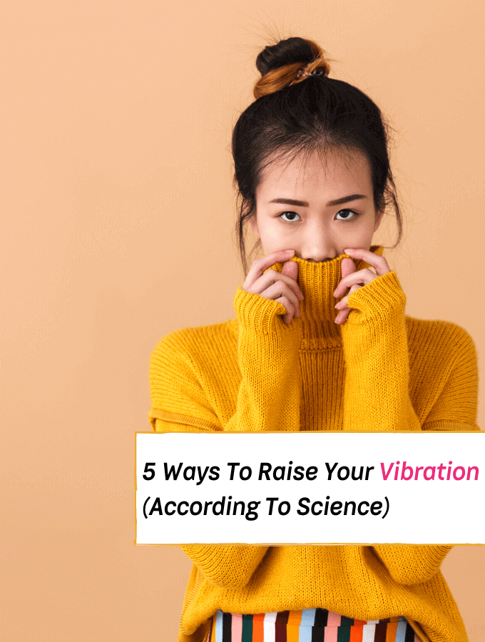 The Science Behind Your Vibes - 5 Ways To Raise Your Vibration -- Everything Abode