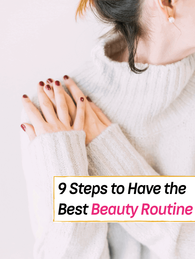 9 Steps You Really Shouldn't Avoid in Your Beauty Routine - Everything Abode
