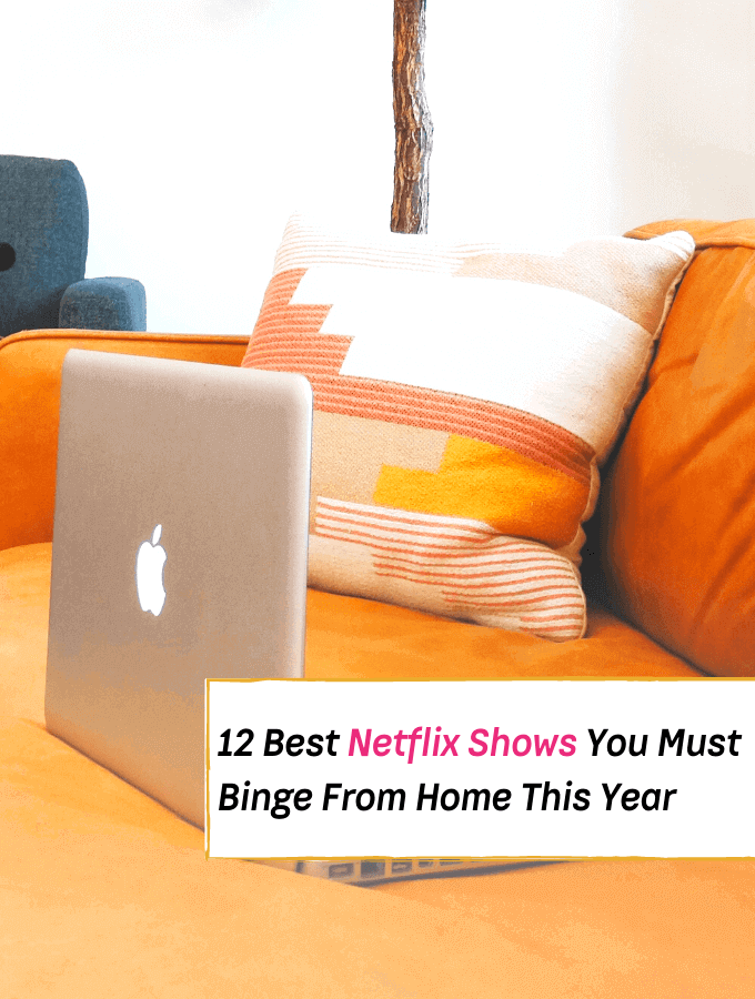 12 Netflix Shows You Must Stream While Hiding Out At Home - Everything Abode
