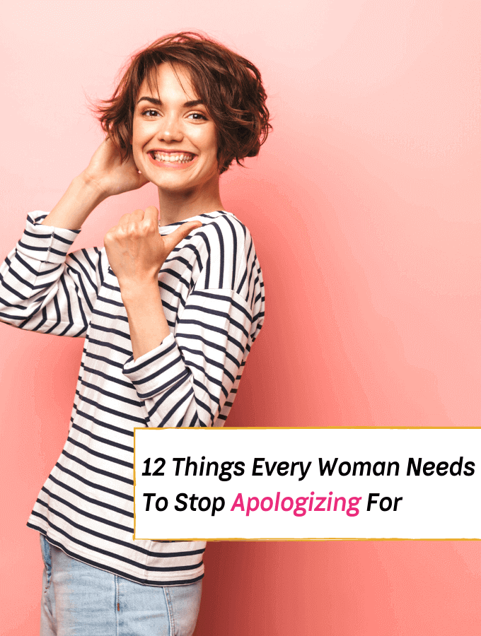 12 Things Every Woman Needs To Stop Apologizing For -- Everything Abode -- Personal Growth