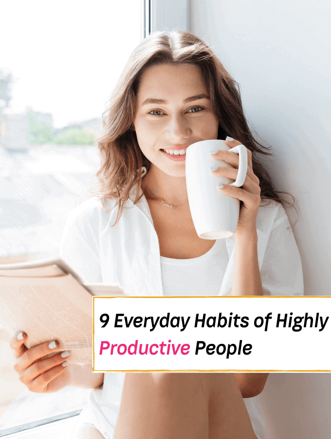 9 Everyday Habits of Highly Productive People -- Everything Abode