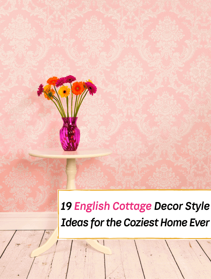 19 English Cottage Decor Ideas for the Coziest Cottage Style Home- Everything Abode
