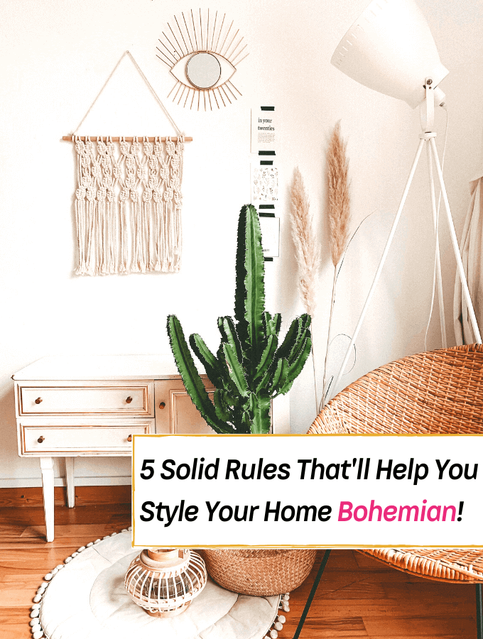 5 Solid Rules That'll Help You Style Your Home Bohemian! - Everything Abode