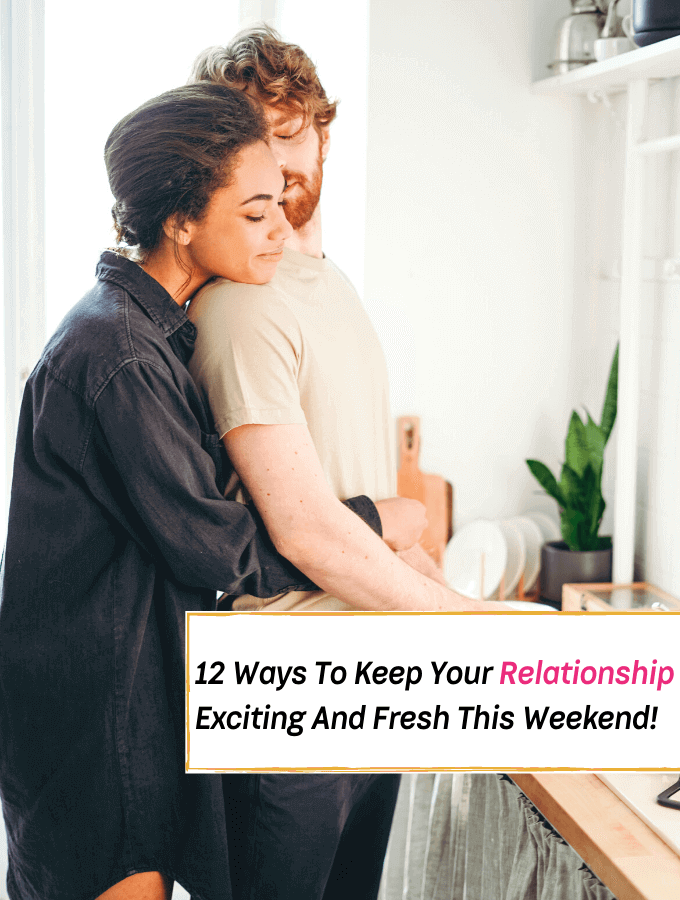 12 Things to Do This Weekend to Keep the Spark Alive in Your Relationship - Everything Abode