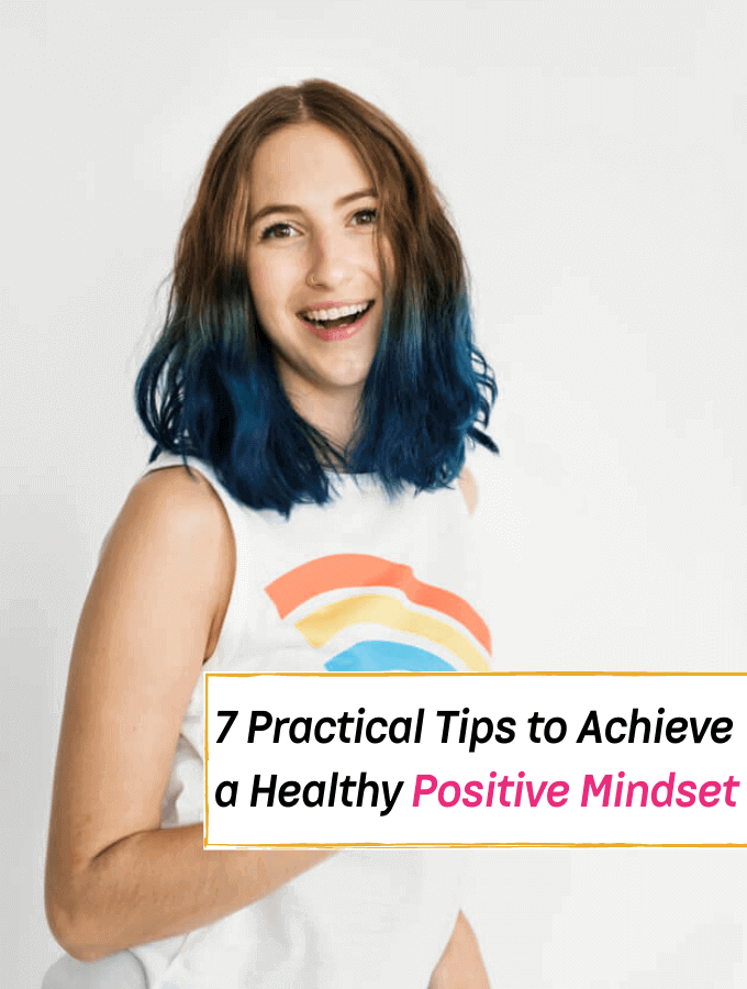 7 Practical Tips For Creating a Healthy Positive Mindset ----- Everything Abode