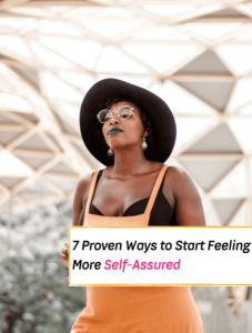 7 Proven Ways to Start Feeling More Self-Assured - Everything Abode