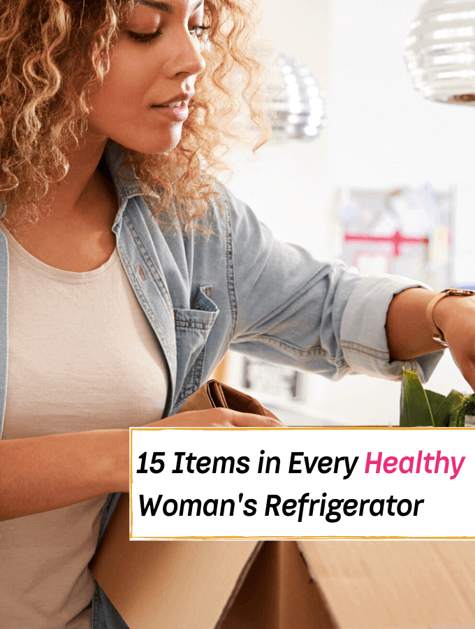 15 Items in Every Healthy Woman's Refrigerator - Everything Abode