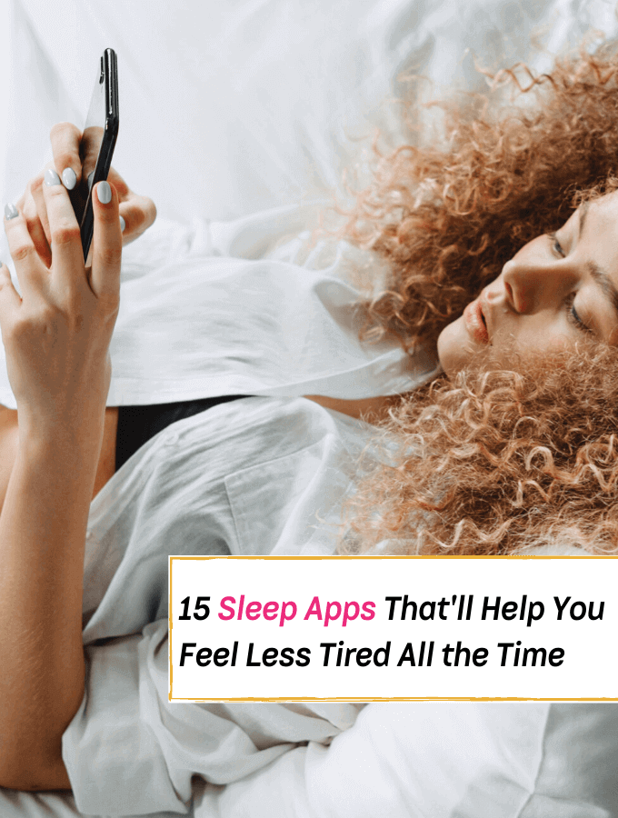 15 Sleep Apps That'll Help You Feel Less Tired All the Time - Everything Abode