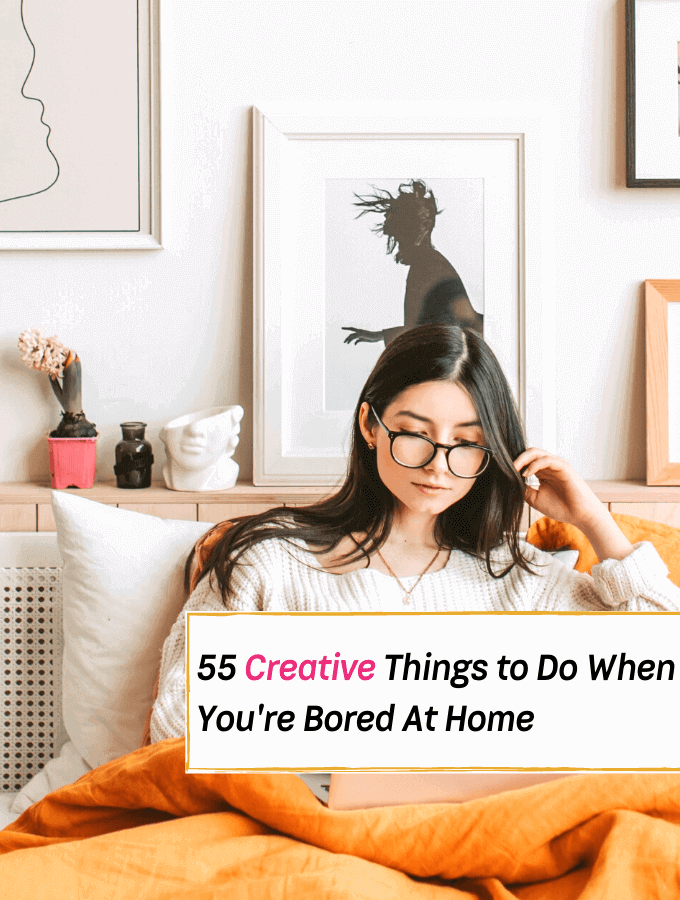 55+ Creative Things to Do When You're Bored to Pass the Time - Everything Abode
