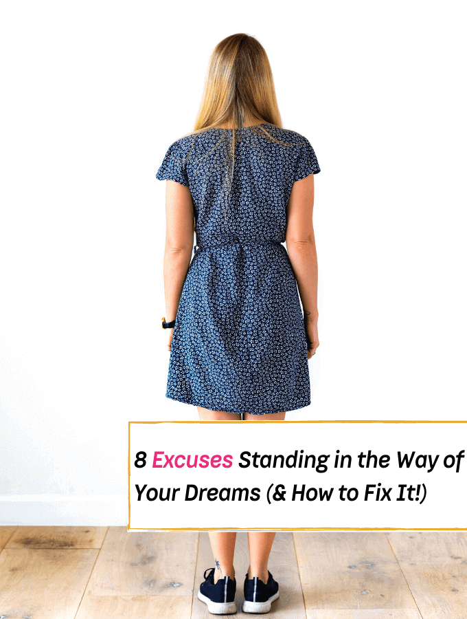 8 Excuses Standing in the Way of Your Dreams (& How to Fix It!) - Everything Abode